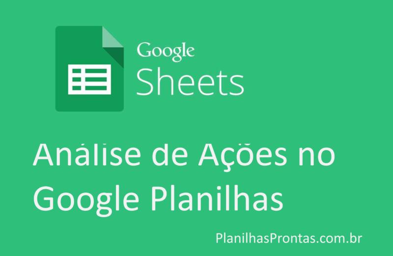 Análise de Ações com Planilhas Google