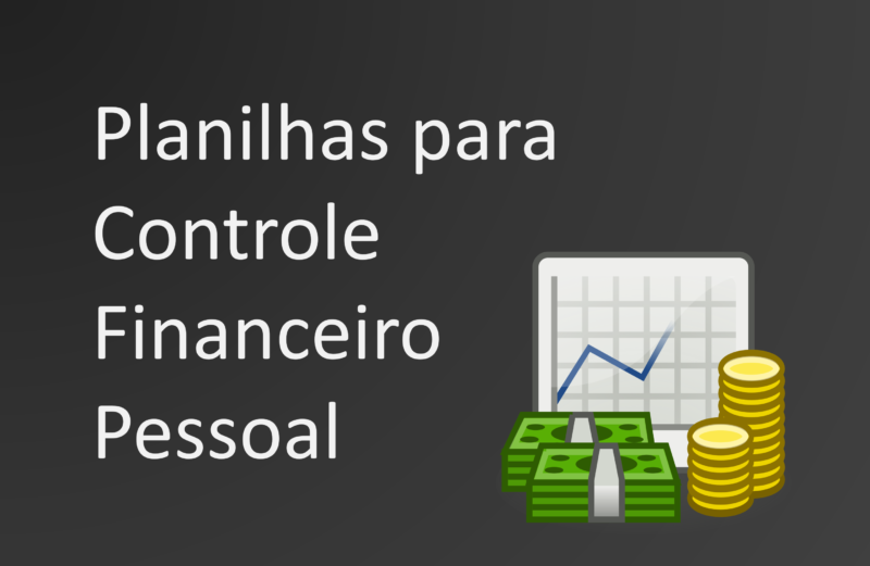 5 Planilhas para Controle Financeiro Pessoal